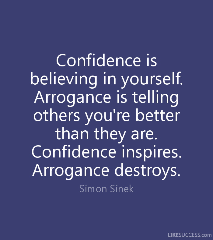What Is The Difference Between Arrogance And Confidence